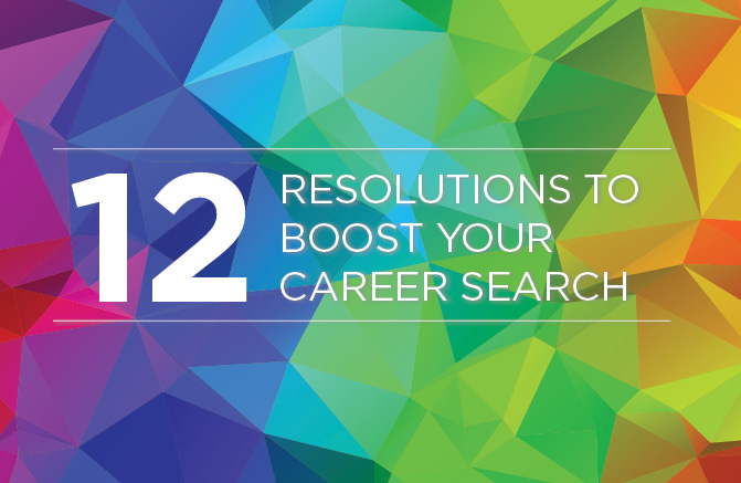 12 Resolutions to Boost Your Career Search