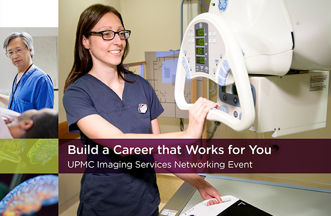 UPMC Imaging Services Networking Event: Build a Career that Works for You