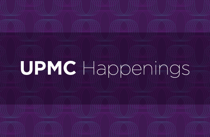 UPMC Happenings