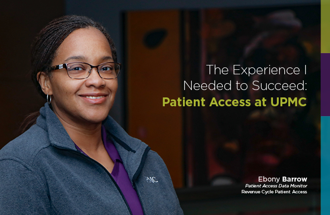 The Experience I Needed to Succeed: Patient Access at UPMC