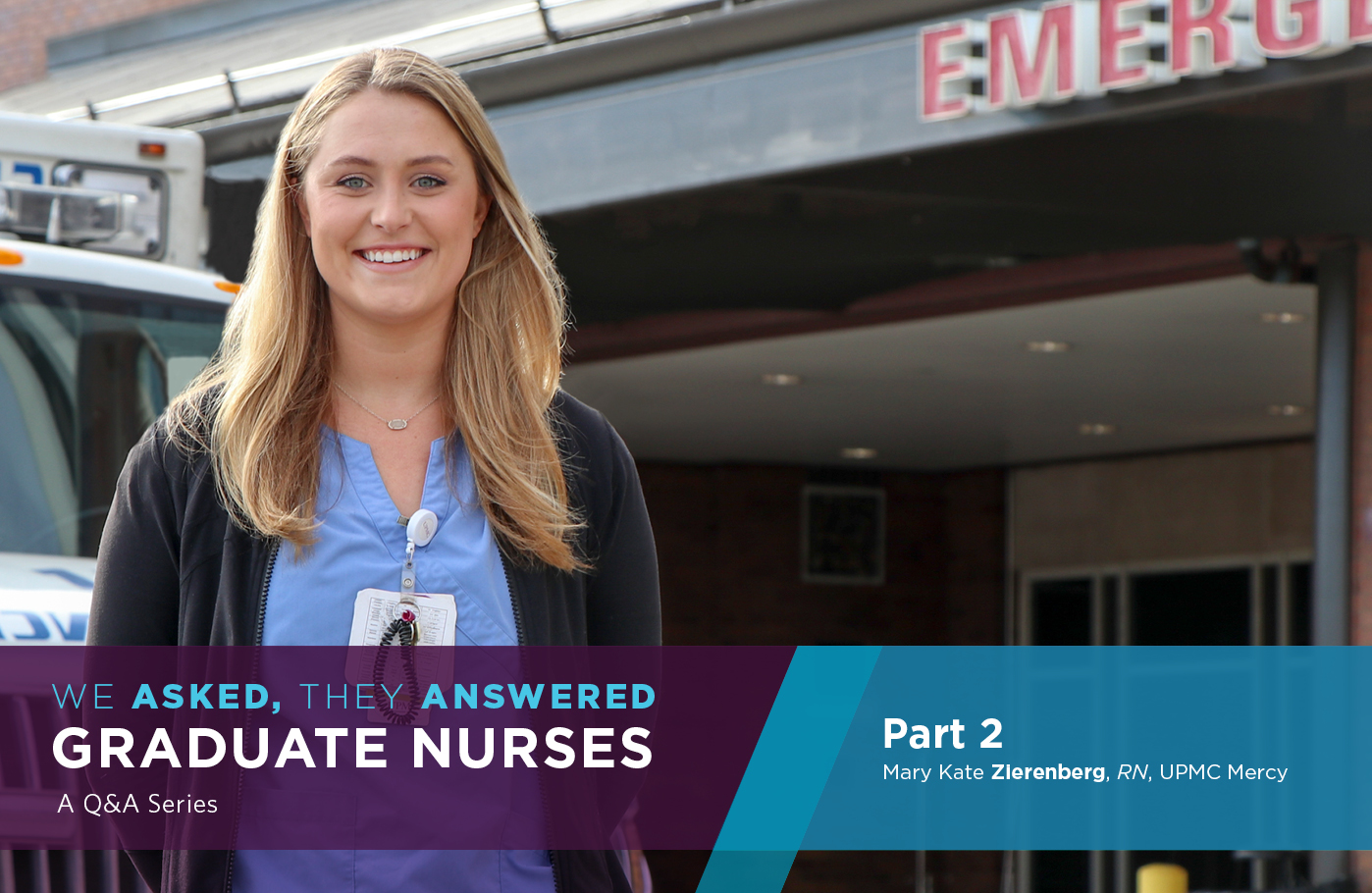 We Asked, They Answered: Graduate Nurses Q & A Series (Part 2)