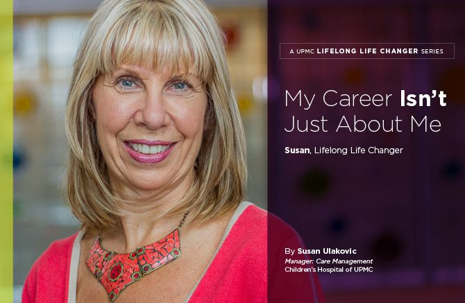 My Career Isn't Just About Me: UPMC Lifelong Life Changer