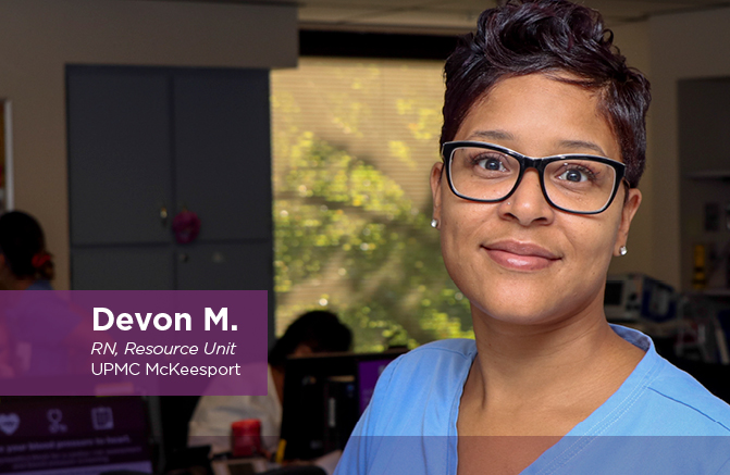 Devon M., RN, Resource Unit, UPMC McKeesport