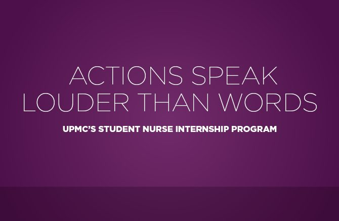 Header image with text 'Actions Speak Louder Words: UPMC's Student Nurse Internship Program'