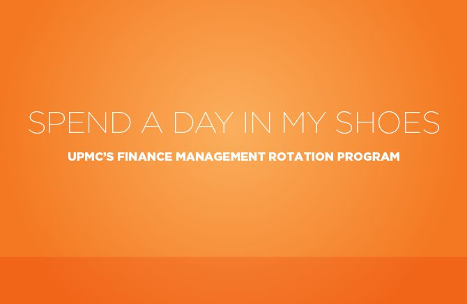 Header image with text, 'Spend a Day in My Shoes: UPMC's Finance Management Rotation Program'